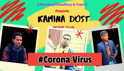#Corona Virus | KAMINA DOST - Birthday Special || Kanjoos Friend || Mandeep Choudhary & Team ||