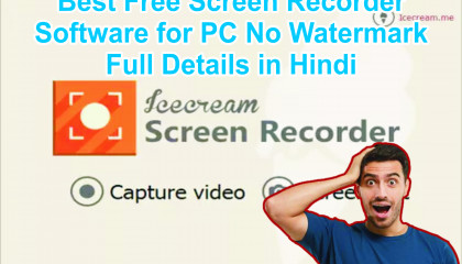 Best Free Screen Recorder Software for PC Download No Watermark Full Details in Hindi