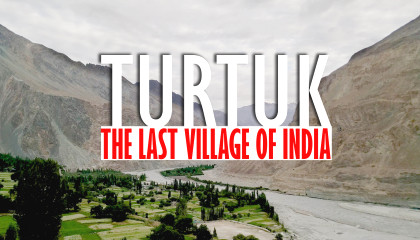 TURTUK - last village of India    4K    A Beautiful Village Near India-Pak Border