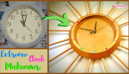 Extreme Clock Makeover   How to do a Makeover of Wall Clock   MissCreatastic