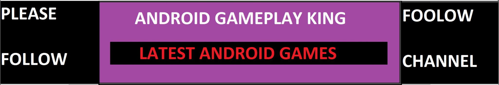 ANDROID GAMEPLAY KING