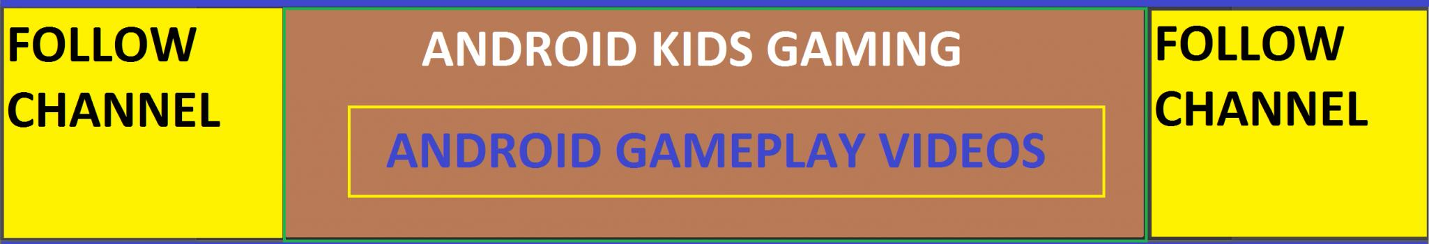 ANDROID KIDS GAMING