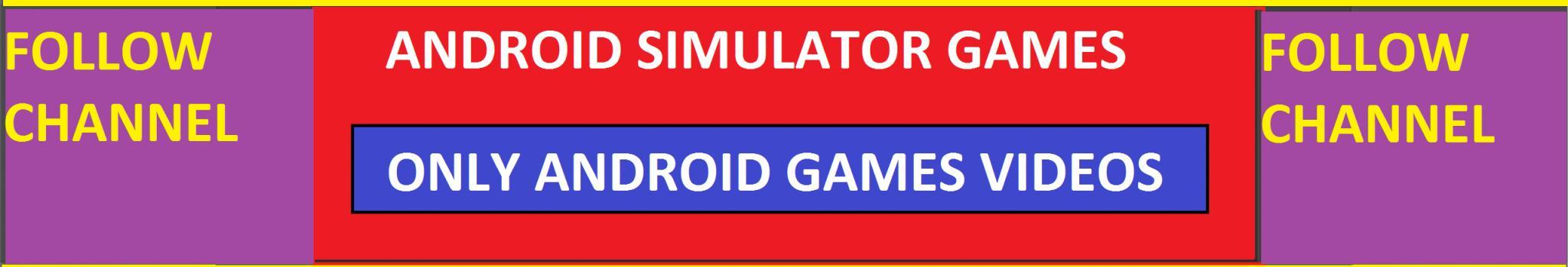 ANDROID SIMULATOR GAMES