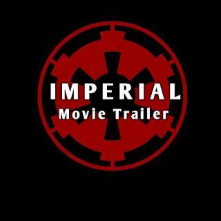 IMPERIAL MOVIE TRAILER