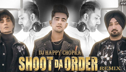 SHOOT DA ORDER-DJ HAPPY CHOPRA PINDU REMIX