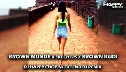 DJ HAPPY CHOPRA-BROWN MUNDE x SKECHERS x BROWN KUDI EXTENDED EDIT