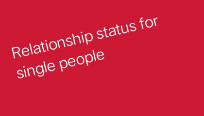 Relationship status for single people.