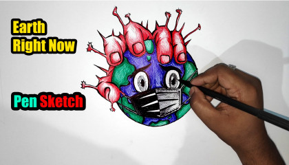 Condition Of Earth Right Now   Pen Drawing   Corona-Virus New Video   COVID-19   Be an artist