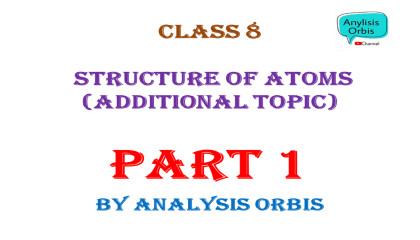 #NCERT Structure of Atoms Class 9 & 8 By analysis Orbis