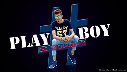 Play Boy | Cho Cho Chaudhary | New Hindi Rap Song 2020 | Latest Hip Hop Hindi Rap Song 2020