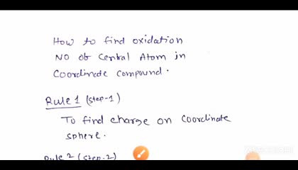 oxidation no of central atom in coordinate compound