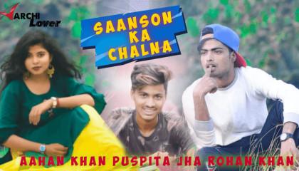 Saanson Ka Chalna || Bewafa Piyar