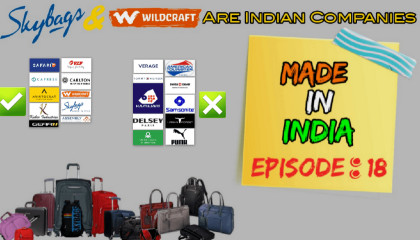 Indian Vs Foreign Brands Of Bags & Luggage   Made In India Episode 18