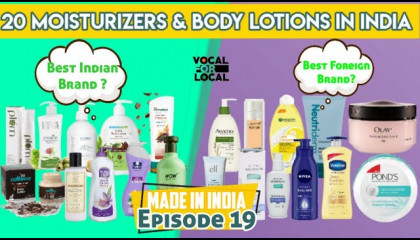 Moisturizers & Body Lotions In India ( Top 20 Indian Vs Foreign Brands ) Made In India : Episode 19