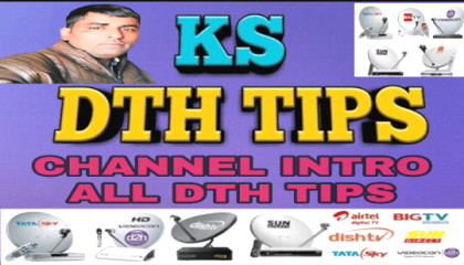 KS DTH TIPS ||CHANNEL INTRO || KRISHAN GOSWAMI || ALL DTH SOLUTION || ALL DTH TIPS ??