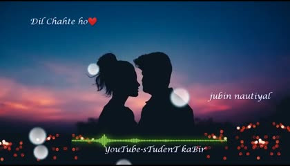Dil chahte ho | jubin nautiyal|love song|sad song |emotional song |breakup song|