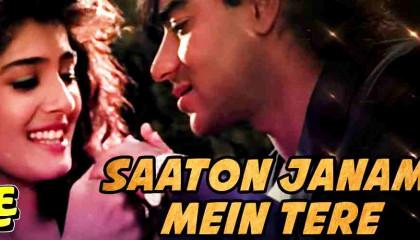 Saaton Janam Mein Tere  Dilwale Songs  Ajay Devgan  Raveena Tandon  Alka Yag