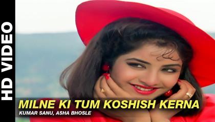 Milne Ki Tum Koshish Kerna - Dil Ka Kya Kasoor  Kumar Sanu, Asha Bhosle   Prit