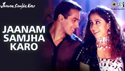 Jaanam Samjha Karo - Video Song  Jaanam Samjha Karo  Salman Khan & Urmila  An