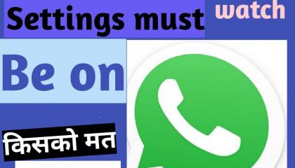 5 Whatsapp settings must be on
