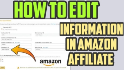 how to edit details in amazon affiliate account_edit information in amazon