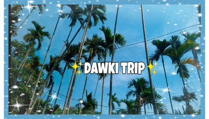 Trip to Dawki/Darrang
