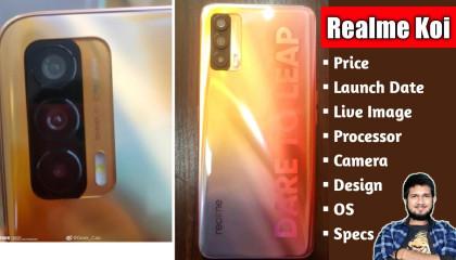 Realme Koi - Price ,Launch Date ,Processor ,Camera ,Design ,Live Image ,OS & Specs | Techy Aayush