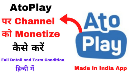 Channel Monetization Rules For AtoPlay  AtoPlay पर चैनल को मोनेटाइज कैसे करें  Monetization