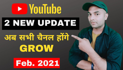 YouTube 2 New Updates  YouTube Latest Update Feb. 2021  Ab hoga channel grow