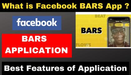 Facebook New Update BARS App  - What is BARS App ? Features of Bars App  How Bars app work ?