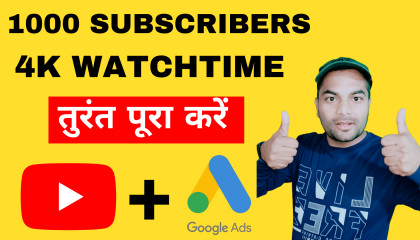 How To Get 1000 Subscribers and 4000 Hours Watch time With Google Ads  In 10 Days (GUARANTEED)