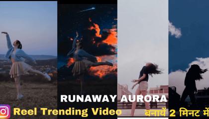 Runaway Aurora Reels Tutorial  Runaway Aurora Edit  Runaway Aurora Filter- Instagram filter