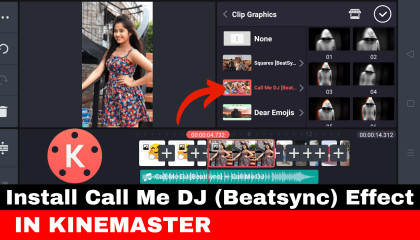 how to Add Call me Dj Effect in Kinemaster  Call me Dj Effect कैसे Add करें। beatsync clip graphic