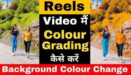 Reels Video colour grading  Instagram reels colour effect  Background Colour Change Tutorial