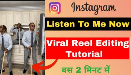 Instagram viral listen to me now reels editing  How To Edit Listen To Me Now Reels Tutorial