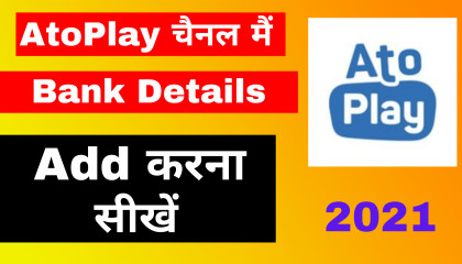 How add Bank Details in AtoPlay Channel  monetization ke baad bank details link