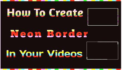 How To Make Neon Border In Your Videos / Kinemaster Trick