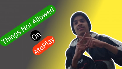 Thing Not allowed on Atoplay || Community Guidelines||क्या क्या नही डाल सकते कटोपले ऐप मे