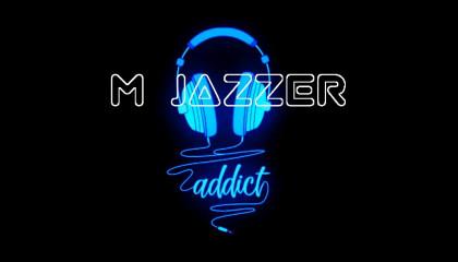 Addict _ M jazzer