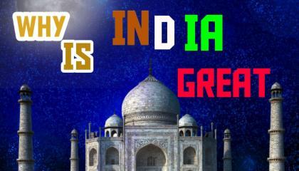 WHY IS INDIA GREAT ' भारत महान क्यों है