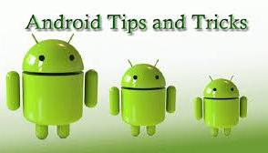 ANDROID ALL TIPS, TRICKS & HIDDEN FEATURES