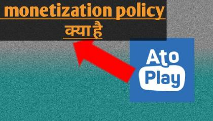 atoplay  channel monetization policy