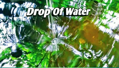 Drop of water Bharat Pathik water drop slow motion video