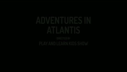 SHORT STORY: ADVENTURE IN ATLANTIS AND NURSERY RHYME : 1 2 3 4 5 ONCE I CAUGHT A FISH ALIVE