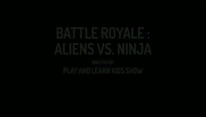SHORT STORY FOR KIDS - BATTLE ROYALE: ALIENS VS NINJA