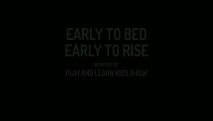 EARLY TO BED AND EARLY TO RISE - NURSERY RHYME FOR KIDS