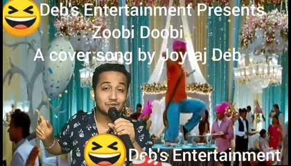 Zoobi Doobi a cover song by JoyrajDeb/Deb's Entertainment
