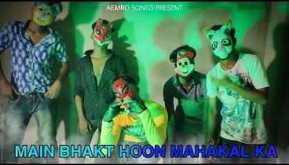 Aemro - Main Bhakt Hoon Mahakal Ka (Official Music Video)