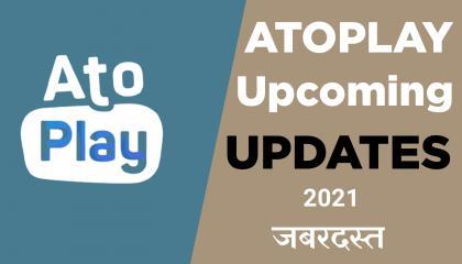 Atoplay  Upcoming New Update  Atoplay Update  Hindi 2021
