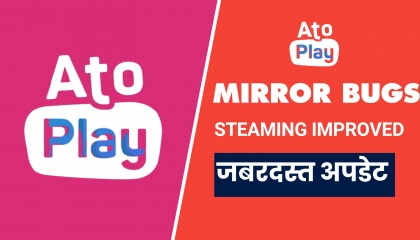 Atoplay New Updates  Mirror Bugs Fix  Streaming Improved in Hindi